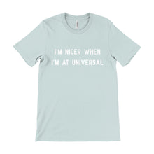 Load image into Gallery viewer, I'm Nicer When I'm At Universal Unisex Tee