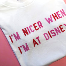 Load image into Gallery viewer, I'm Nicer When I'm At Disney White Valentine's Unisex Tee