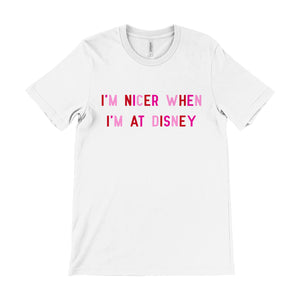 I'm Nicer When I'm At Disney White Valentine's Unisex Tee