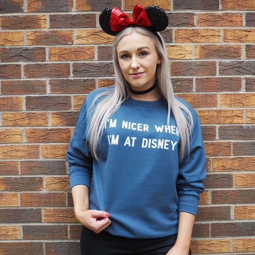 I'm Nicer When I'm At Disney Unisex Sweatshirt