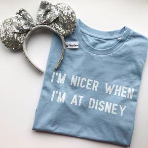 I'm Nicer When I'm At Disney Unisex Tee S/S Colours