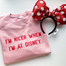 Load image into Gallery viewer, I'm Nicer When I'm At Disney Valentine's Unisex Sweatshirt