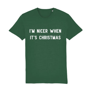 I'm Nicer When It's Christmas Unisex Tee