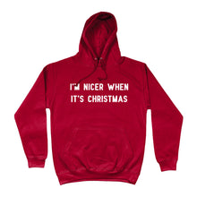 Load image into Gallery viewer, I'm Nicer When It's Christmas Unisex Hoodie