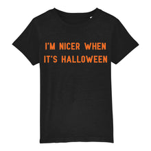 Load image into Gallery viewer, I'm Nicer When It's Halloween Children's Tee