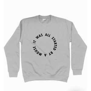 It Was All Started By A Mouse Unisex Sweatshirt