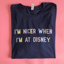 Load image into Gallery viewer, I'm Nicer When I'm At Disney Navy And Pastel Unisex Tee