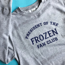 Load image into Gallery viewer, President Of The Frozen Fan Club Unisex Sweatshirt