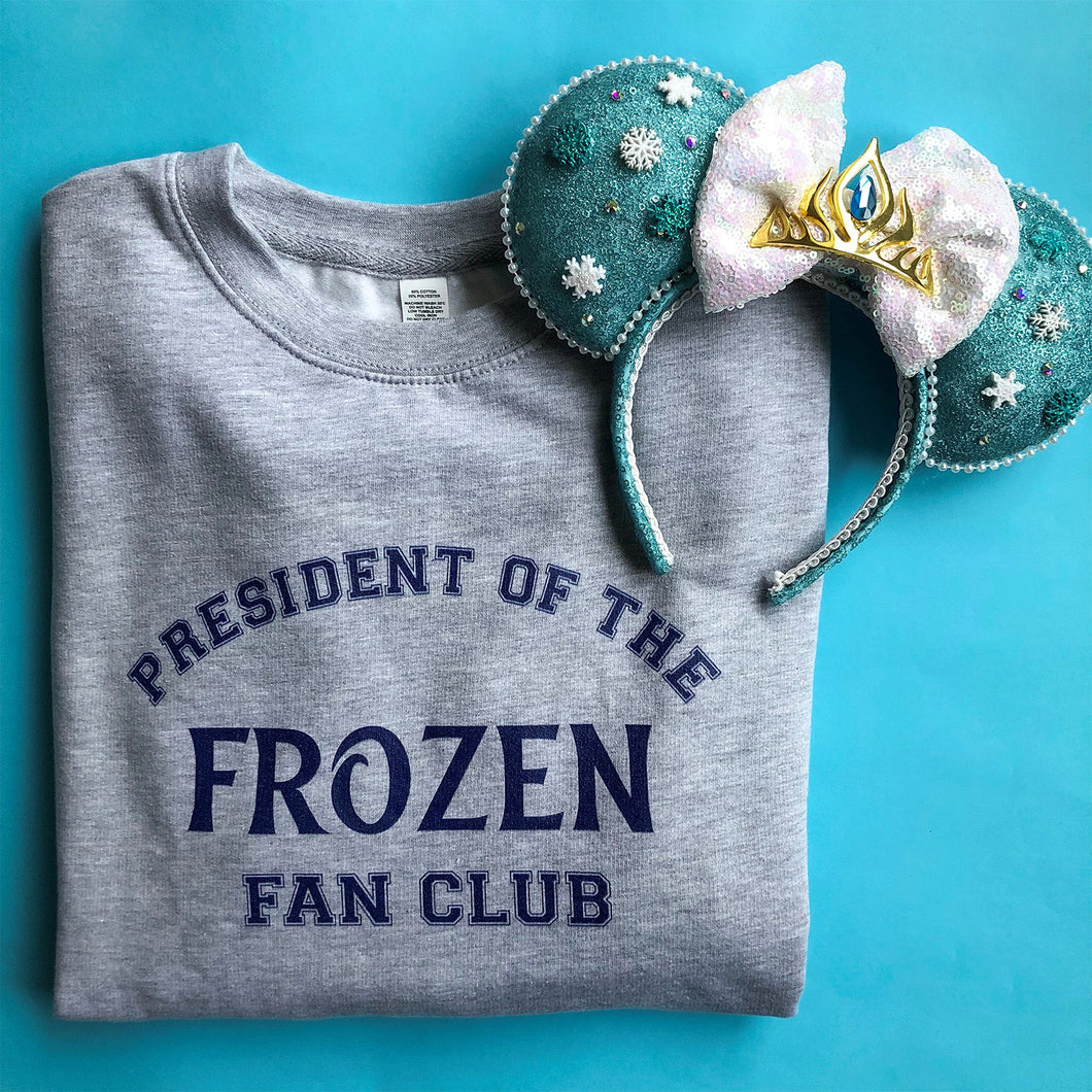 President Of The Frozen Fan Club Unisex Sweatshirt