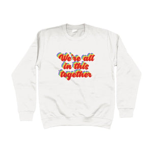 We're All In This Together Charity Unisex Sweatshirt
