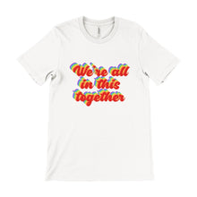 Load image into Gallery viewer, We're All In This Together Charity Unisex Tee