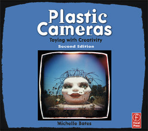 Plastic Cameras: Toying with Creativity, 2nd Edition