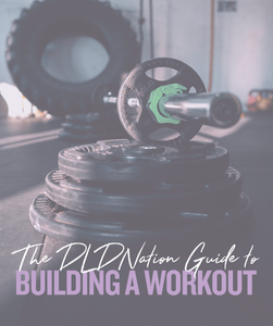 DLDNation Guide To Building A Workout