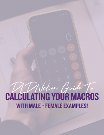 DLD Nation Guide To Calculating Your Macros