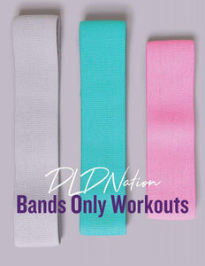 DLDNation Bands Only Workouts