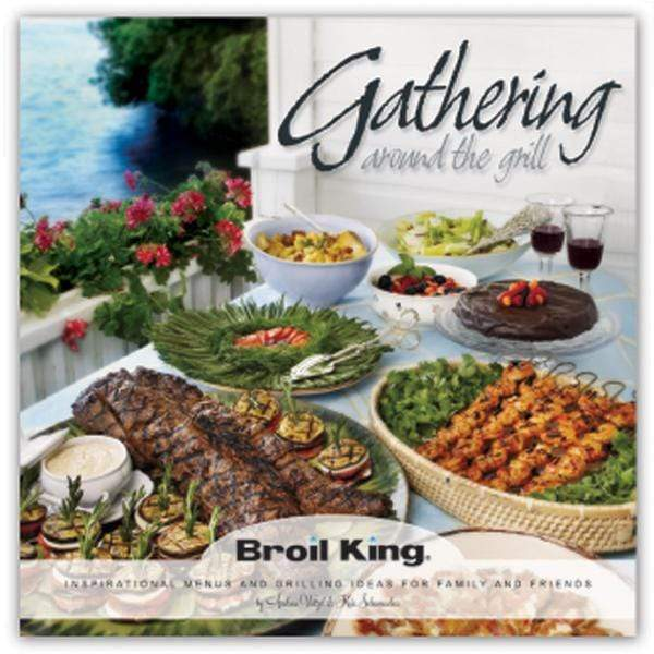 Broil King Gathering Around the Grill Cookbook
