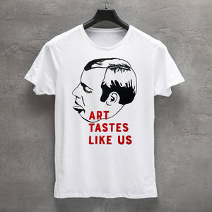 Art tastes like us - T-shirt