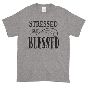 Stressed but Blessed Tee