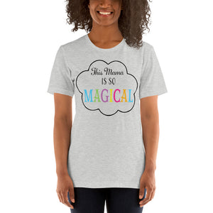 This Mama Is So Magical tee!