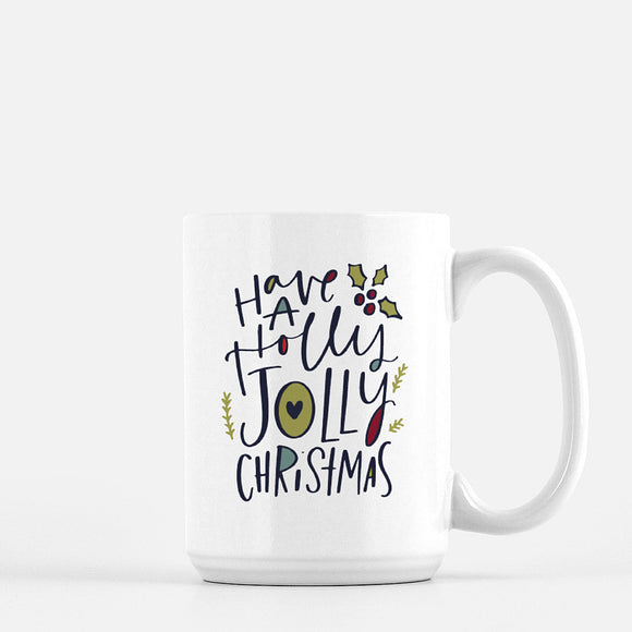 Have a Holly Jolly Christmas 15oz. Mug