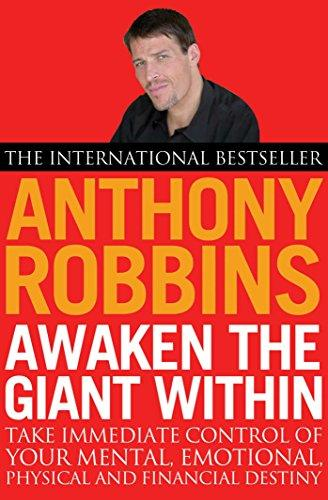 Awaken The Giant Within: How to Take Immediate Control of Your Mental, Emotional, Physical and Financial Destiny! Tony Robbins