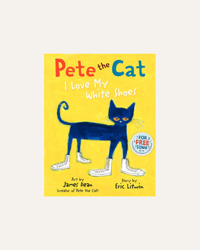 PETE THE CAT: I LOVE MY WHITE SHOES - BØRN BABY