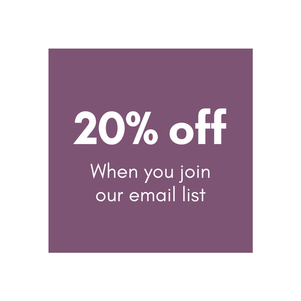 Get 20% off your order when you sign up for emails