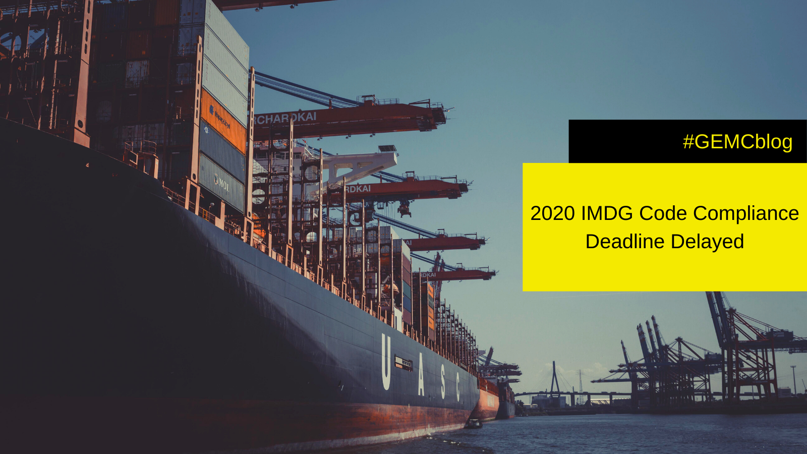 2020 IMDG Code Compliance Deadline Delayed