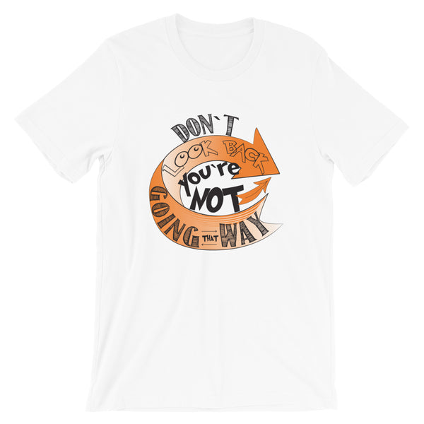 Don't Look Back, Short-Sleeve Unisex T-Shirt