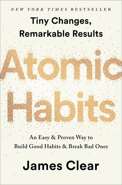 Atomic Habits An Easy Proven Way to Build Good Habits Break Bad Ones By James Clear Hardcover