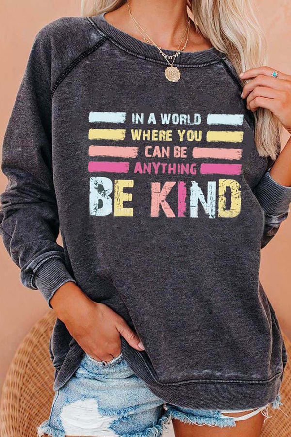 In A world Where You Can Be Anything Be Kind Rainbow Color Striped Print Daily T-shirt