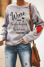 Wine Noun The Glue Keeping This Hot Mess Together Heart Print Wine Glass T-shirt