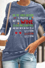 Oh The Virus Outside Is Frightful But The Wine Is Delightful Letter Print Casual T-shirt