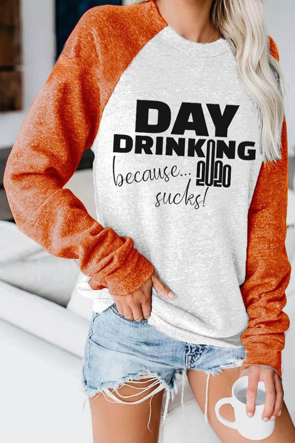 Day Drinking Because 2020 Sucks Letter Print Raglan Sleeves Color-block Lively T-shirt