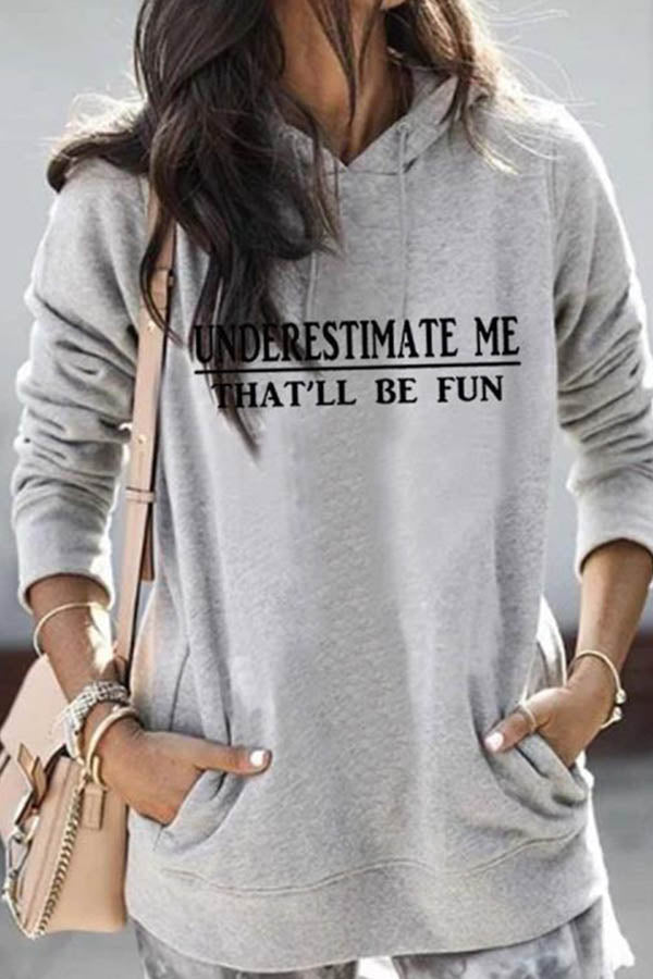 Underestimate Me Thatll Be Fun Letter Print Classic Pockets Drawstring Hoodie