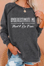 Underestimate Me Thatll Be Fun Striped Star Letter Print Casual Raglan Sleeves Sweatshirt