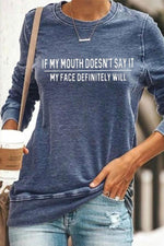 If My Mouth Doesn't Say It My Face Definitely Will Letter Print Classic T-shirt
