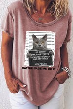 A Lovely Cat Hold A Sign With Number Catnip Made Me Do It Letter Print Trendy T-shirt