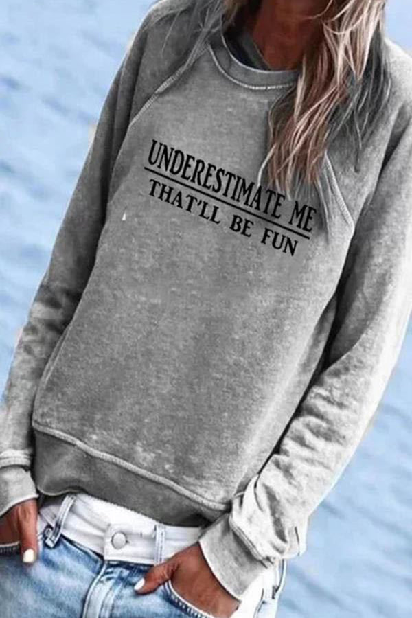 Underestimate Me Thatll Be Fun Letter Print Daytime Casual T-shirt