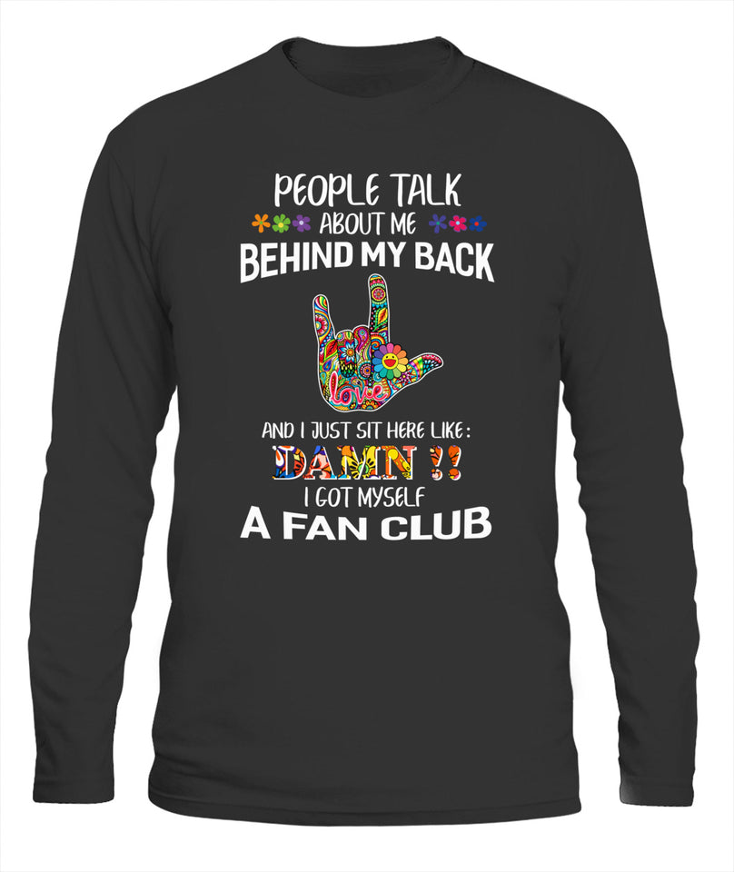 People Talk About Me Behind My Back Unisex T Shirt | Full Size | Adult | Black | K9020