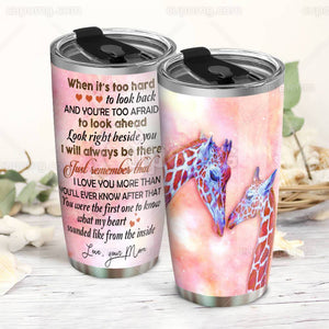 Mom To Daughter, I'll Always Be There Giraffe Tumbler 20oz HHS88