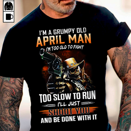 I Am A Grumpy Old April Man Unisex T Shirt | Full Size | Adult | Black | K14404