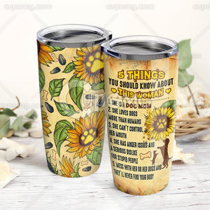 Funny 5 Things About Dog Mom Tumbler 20oz PN62TC