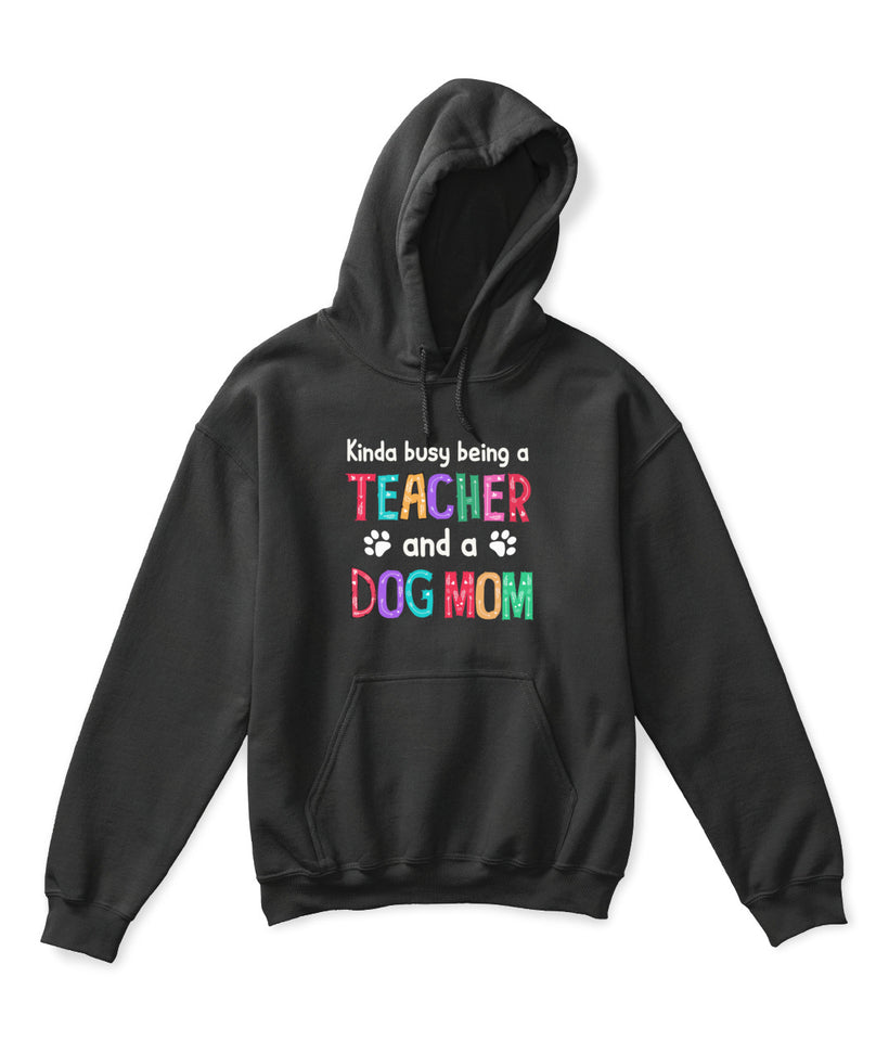 Kinda Busy Being a Teacher And A Dog Mom Unisex T Shirt | Full Size | Adult | Black | D1005