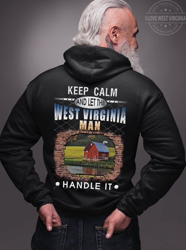 Keep Calm And Let West Virginia Man Handle It Unisex T Shirt | Full Size | Adult | Black | K2786