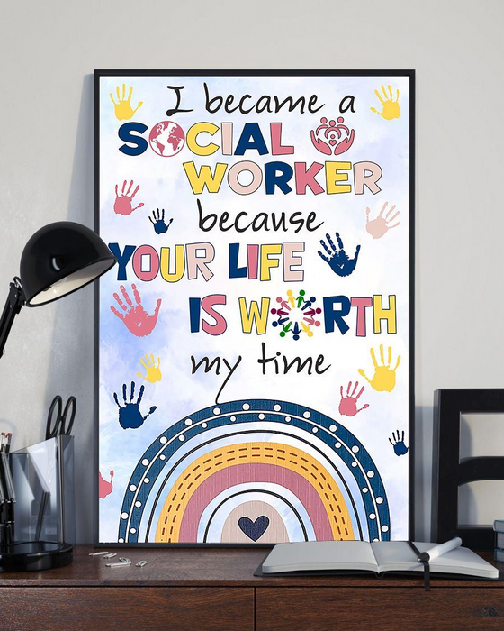 Social Worker Your Life Is Worth My Time Edge-to-edge Printed Poster | 200 GSM Paper | 11x17 inch | 16x24 inch | 24x36 inch | Colorful |  P1299