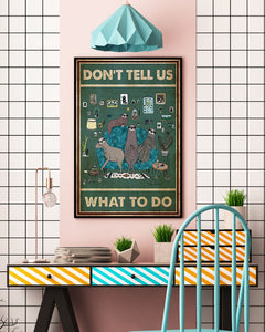 Sloth Don't Tell Us What To Do Edge-to-edge Printed Poster | 200 GSM Paper | 11x17 inch | 16x24 inch | 24x36 inch | Colorful | P1341