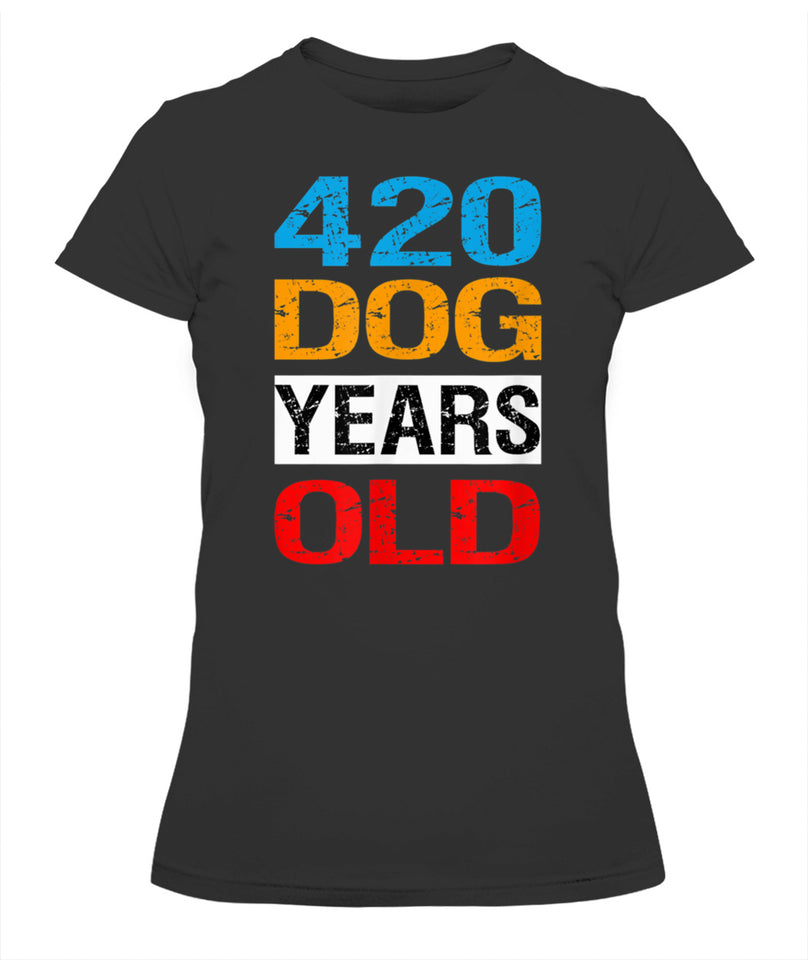 420 Dog Years Dog Lover Unisex T Shirt | Full Size | Adult | Black | H1469
