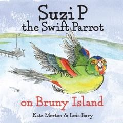 Suzie P the Swift Parot on Bruny Island by Kate Morton & Lois Bury
