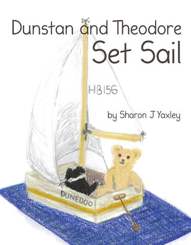 Dunstan and Theodore Set Sail by Sharon J Yaxley
